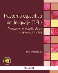 TRASTORNO ESPECIFICO DEL LENGUAJE (TEL) - AVANCES EN EL ESTUDIO DE UN TRASTORNO INVISIBLE