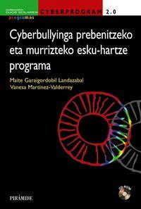 CYBERPROGRAM 2.0. - CYBERBULLYINGA PREBENITZEKO ETA MURRIZTEKO ESKU-HARTZE PROGRAMA