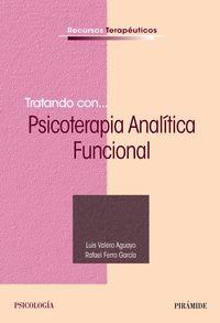 TRATANDO CON. .. PSICOTERAPIA ANALITICO FUNCIONAL