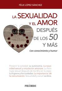 La sexualidad y el amor despues de los 50 - Felix Lopez Sanchez