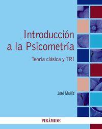 INTRODUCCION A LA PSICOMETRIA - TEORIA CLASICA Y TRI