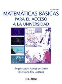 (3 Ed) Matematicas Basicas Para El Acceso A La Universidad - Angel Manuel Ramos Del Olmo / Jose Maria Rey Cabezas