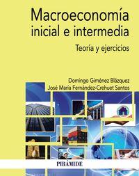 Macroeconomia Inicial E Intermedia - Teoria Y Ejercicios - Domingo Gimenez Blazquez / Jose Maria Fernandez-Crehuet Santos