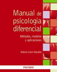 MANUAL DE PSICOLOGIA DIFERENCIAL - METODOS, MODELOS Y APLICACIONES