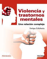VIOLENCIA Y TRASTORNOS MENTALES - UNA RELACION COMPLEJA