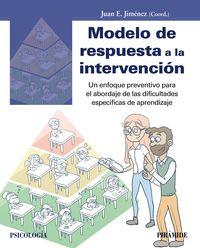 MODELO DE RESPUESTA A LA INTERVENCION - UN ENFOQUE PREVENTIVO PARA EL ABORDAJE DE LAS DIFICULTADES ESPECIFICAS DE APRENDIZAJE