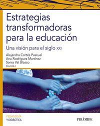 ESTRATEGIAS TRANSFORMADORAS PARA LA EDUCACION - UNA VISION PARA EL SIGLO XXI