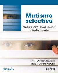 MUTISMO SELECTIVO - NATURALEZA, EVALUACION Y TRATAMIENTO