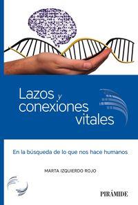 LAZOS Y CONEXIONES VITALES - EN LA BUSQUEDA DE LO QUE NOS HACE HUMANOS