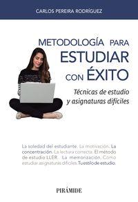 Metodologia Para Estudiar Con Exito - Tecnicas De Estudio Y Asignaturas Dificiles - Carlos Pereira Rodriguez