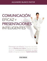 Comunicacion Eficaz Y Presentaciones Inteligentes - Alejandro Blanco Pastor