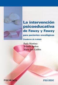 Intervencion Psicoeducativa De Fawzy Y Fawzy Para Pacientes Oncologicos, La - Cuaderno De Trabajo - Paula Martinez / Yolanda Andreu / Maria Jose Galdon