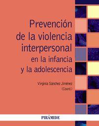 Prevencion De La Violencia Interpersonal En La Infancia Y La Adolescencia - Virginia Sanchez Jimenez