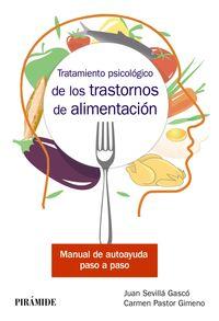 Tratamiento Psicologico De Los Trastornos De Alimentacion - Juan Sevilla Gasco / Carmen Pastor Gimeno