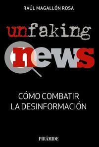 UNFAKINGNEWS - COMO COMBATIR LA DESINFORMACION