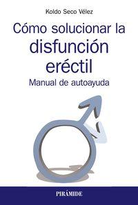 COMO SOLUCIONAR LA DISFUNCION ERECTIL - MANUAL DE AUTOAYUDA