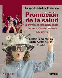 Promocion De La Salud A Traves De Programas De Intervencion En Contexto Educativo - Beatriz Lucas-Molina / Marta Gimenez-Dasi