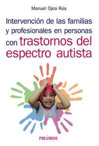INTERVENCION DE LAS FAMILIAS Y PROFESIONALES EN PERSONAS CON TRASTORNOS DEL ESPECTRO AUTISTA