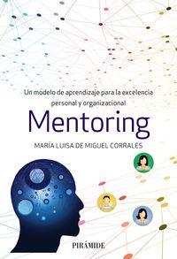 MENTORING - UN MODELO DE APRENDIZAJE PARA LA EXCELENCIA PERSONAL Y ORGANIZACIONAL