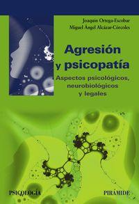 Agresion Y Psicopatia - Aspectos Psicologicos, Neurobiologicos Y Legales - Joaquin Ortega- Escolar / Miguel Angel Alcazar Corcoles