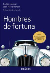 HOMBRES DE FORTUNA - DOCE RELATOS SOBRE HACEDORES DE EMPRESAS