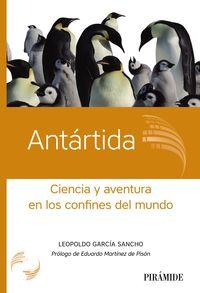ANTARTIDA - CIENCIA Y AVENTURA EN LOS CONFINES DEL MUNDO