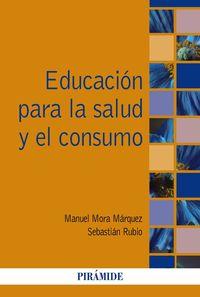 Educacion Para La Salud Y El Consumo En Educacion Infantil - Manuel Mora Marquez / Sebastian Rubio Garcia