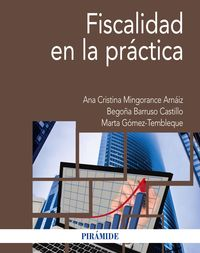 Fiscalidad En La Practica - Ana Cristina Mingorance Arnaiz / Begoña Barruso Castillo / Marta Gomez- Tembleque