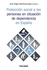 Proteccion Social A Las Personas En Situacion De Dependencia En España - Jose Angel Martinez Lopez
