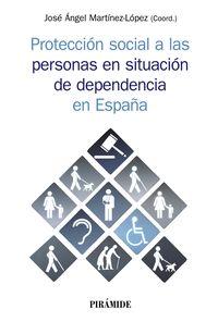 PROTECCION SOCIAL A LAS PERSONAS EN SITUACION DE DEPENDENCIA EN ESPAÑA