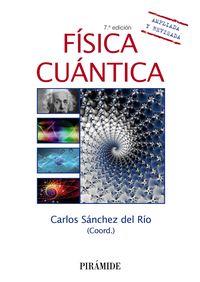 (7 Ed) Fisica Cuantica - Carlos Sanchez Del Rio