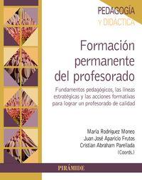 FORMACION PERMANENTE DEL PROFESORADO - FUNDAMENTOS PEDAGOGICOS, LAS LINEAS ESTRATEGICAS Y LAS ACCIONES FORMATIVAS PARA LOGRAR UN PROFESORADO DE CALIDAD