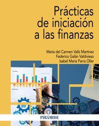 (pack) Practicas De Iniciacion A Las Finanzas - Maria Del Carmen Valls Martinez / Federico Galan Valdivieso / Isabel Maria Parra Oller