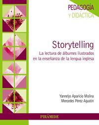 Storytelling - La Lectura De Albumes Ilustrados En La Enseñanza De La Lengua Inglesa - Yannelys Aparicio Molina / Mercedes Perez Agustin