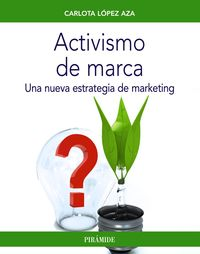 ACTIVISMO DE MARCA - UNA NUEVA ESTRATEGIA DE MARKETING