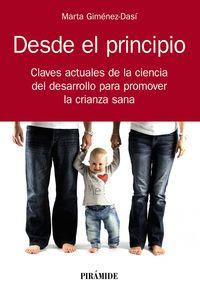 DESDE EL PRINCIPIO - CLAVES ACTUALES DE LA CIENCIA DEL DESARROLLO PARA PROMOVER LA CRIANZA SANA