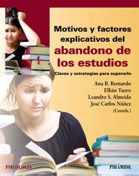 MOTIVOS Y FACTORES EXPLICATIVOS DEL ABANDONO DE LOS ESTUDIOS - CLAVES Y ESTRATEGIAS PARA SUPERARLO