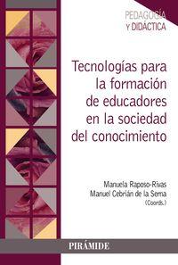 TECNOLOGIAS PARA LA FORMACION DE EDUCADORES EN LA SOCIEDAD DEL CONOCIMIENTO