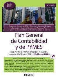 (14 ED) PLAN GENERAL DE CONTABILIDAD Y DE PYMES (2020) - REALES DECRETOS 1514 / 2007 Y 1515 / 2007, DE 16 DE NOVIEMBRE, Y ADAPTACION AL REAL DECRETO 1159 / 2010