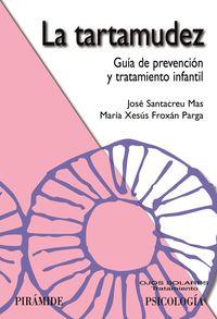TARTAMUDEZ, LA - GUIA DE PREVENCION Y TRATAMIENTO INFANTIL