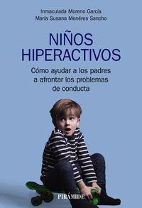 niños hiperactivos - como ayudar a los padres a afrontar los problemas de conducta - Inmaculada Moreno Garcia / Maria Susana Meneres Sancho