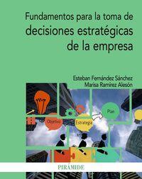 FUNDAMENTOS PARA LA TOMA DE DECISIONES ESTRATEGICAS DE LA EMPRESA