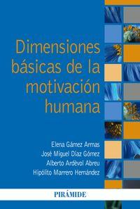 DIMENSIONES BASICAS DE LA MOTIVACION HUMANA