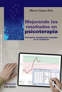 MEJORANDO LOS RESULTADOS EN PSICOTERAPIA - PRINCIPIOS TERAPEUTICOS BASADOS EN LA EVIDENCIA