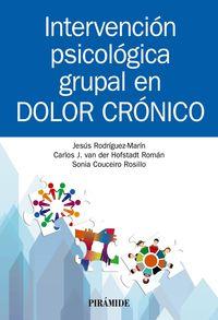 intervencion psicologica grupal en dolor cronico - Jesus Rodriguez-Marin / Sonia Couceiro Rosillo / Carlos J. Van Der Hofstadt Roman