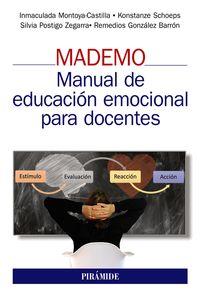 mademo - manual de educacion emocional para docentes - Inmaculada Montoya Castilla / Silvia Postigo Zegarra / [ET AL. ]