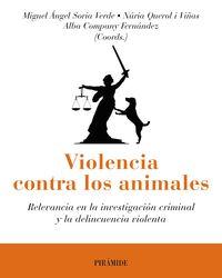 VIOLENCIA CONTRA LOS ANIMALES - RELEVANCIA EN LA INVESTIGACION CRIMINAL Y LA DELINCUENCIA VIOLENTA