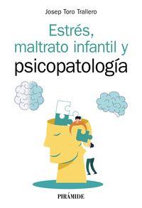 ESTRES, MALTRATO INFANTIL Y PSICOPATOLOGIA