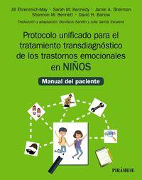 protocolo unificado para el tratamiento transdiagnostico de los trastornos emocionales en niños - manual del paciente - Jill Ehrenreich-May / Sarah M. Kennedy / [ET AL. ]
