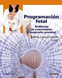 PROGRAMACION FETAL - AMBIENTE DE CRECIMIENTO Y DESARROLLO PRENATAL